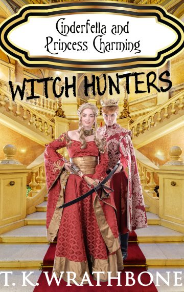 Cinderfella & Princess Charming: Witch Hunters