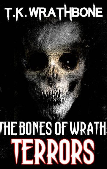 The Bones Of Wrath: Terrors